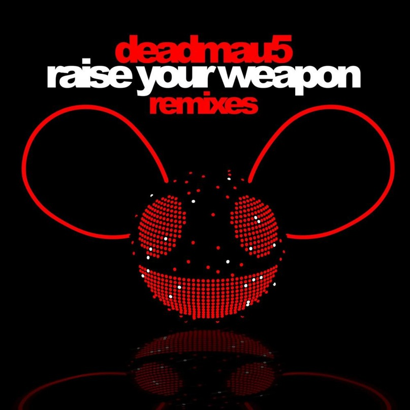 Raise Your Weapon (Stimming Remix) Deadmau5