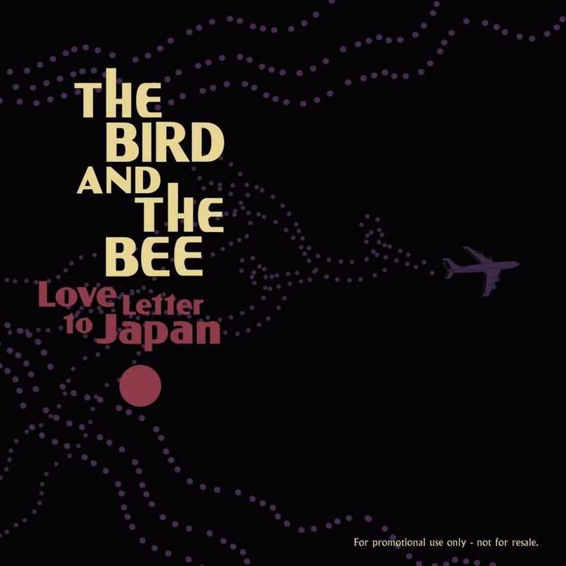 Love letter to Japan The Bird and the bee