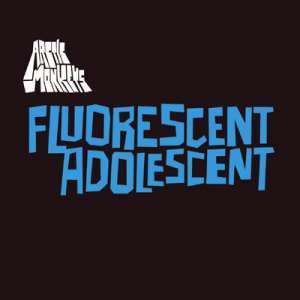 Fluorescent Adolescent Arctic Monkeys
