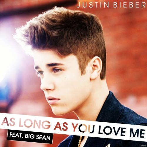 As Long As You Love Me Justin Bieber feat. Big Sean