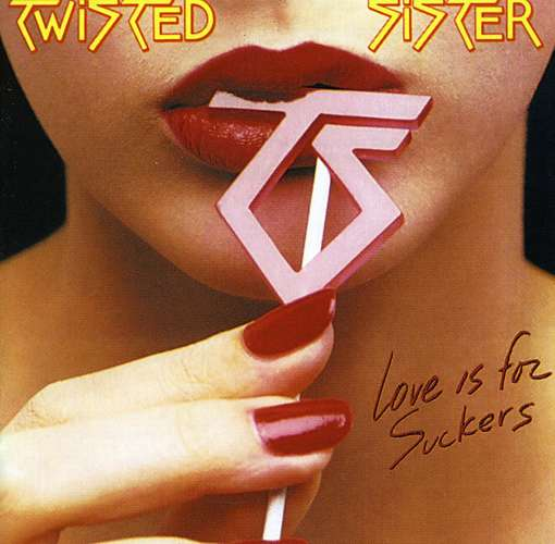 Love Is For Suckers Twisted Sister
