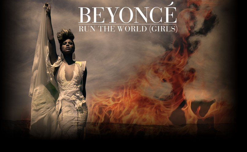 Who run the world (Girls) Beyonce