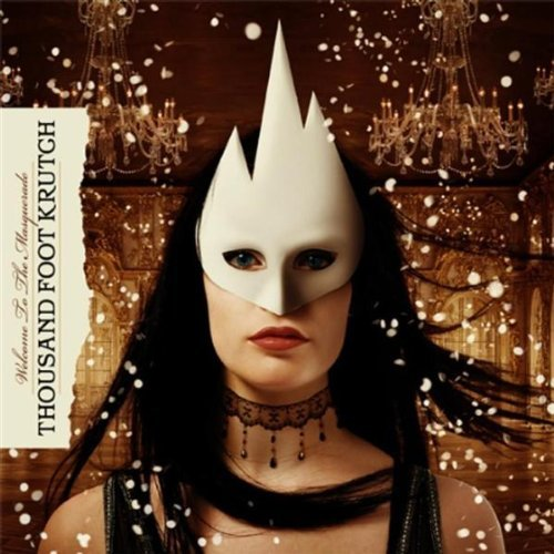 Welcome To The Masquerade Thousand Foot Krutch