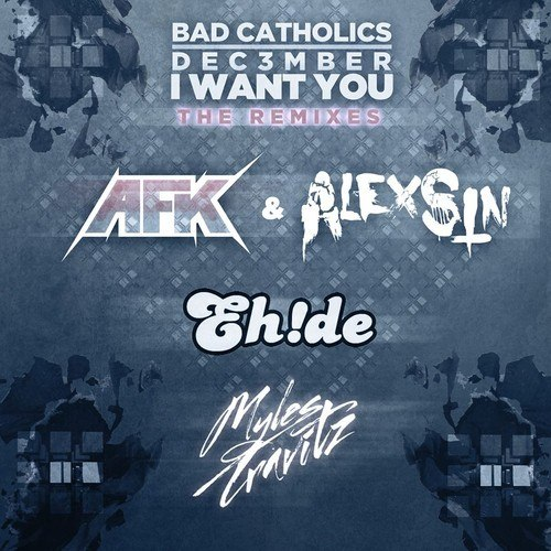 Bad Catholics & Dec3mber - I Want You Dubstep 2014