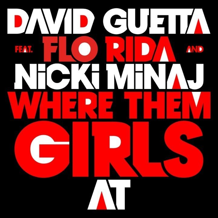 Where Them Girls At (2011) David Guetta feat. Nicki Minaj and FloRida