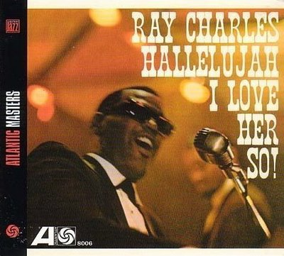 Hallelujah, I Love Her So Ray Charles