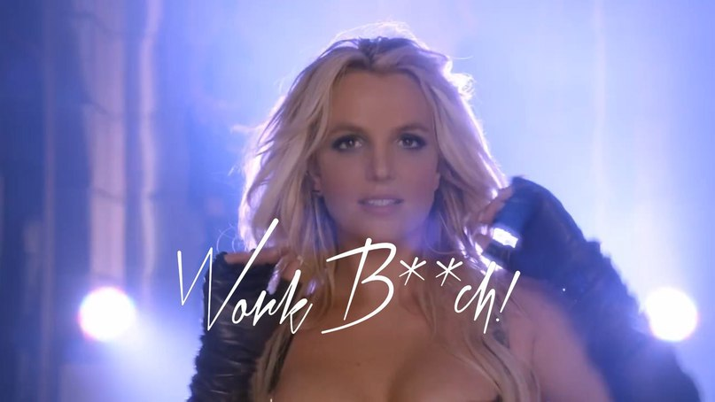 Work Bitch! Britney Spears
