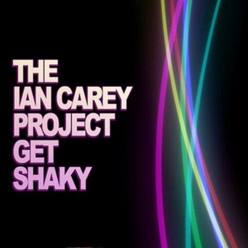 Get Shaky The Ian Carey Project